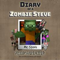 Diary Of A Minecraft Zombie Steve Book 3: Shipwrecked