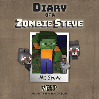 Diary Of A Zombie Steve Book 1: Beep