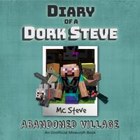 Diary Of A Minecraft Dork Steve: Abandoned Village
