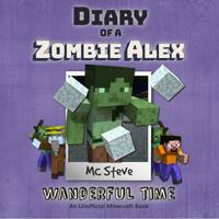 Diary Of A Minecraft Zombie Alex Book 4: Wanderful Time