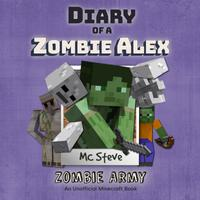 Diary Of A Minecraft Zombie Alex Book 2: Zombie Army