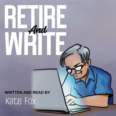 Retire and Write