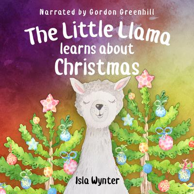The Little Llama Learns About Christmas