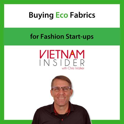 Buying Eco Fabrics for Fashion Start-ups with Chris Walker