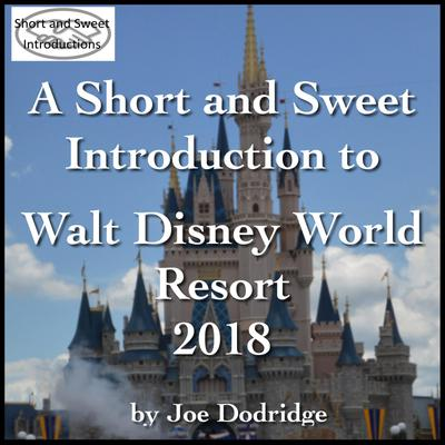 Short and Sweet Introduction to Walt Disney World Resort, A: 2018