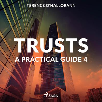Trusts – A Practical Guide 4