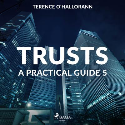 Trusts – A Practical Guide 5