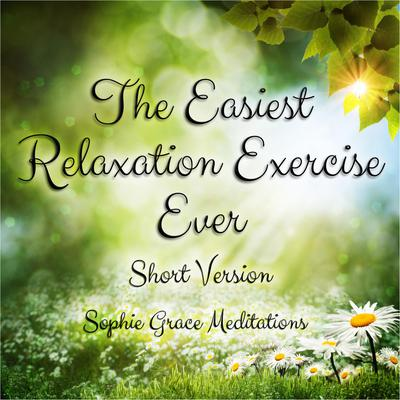 The Easiest Relaxation Exercise Ever. Short Version - Abridged