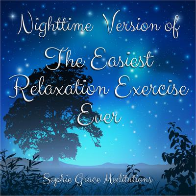 Nighttime Version of The Easiest Relaxation Exercise Ever