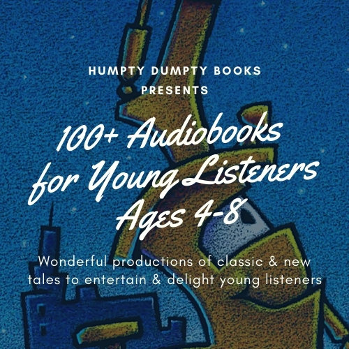 100+ Audiobooks for Young Listeners Ages 4-8