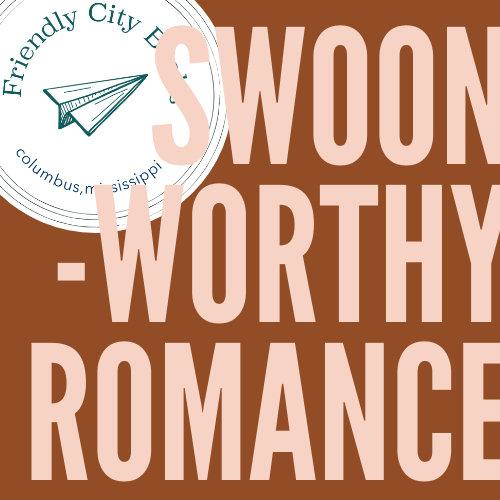 Swoon-Worthy Romance