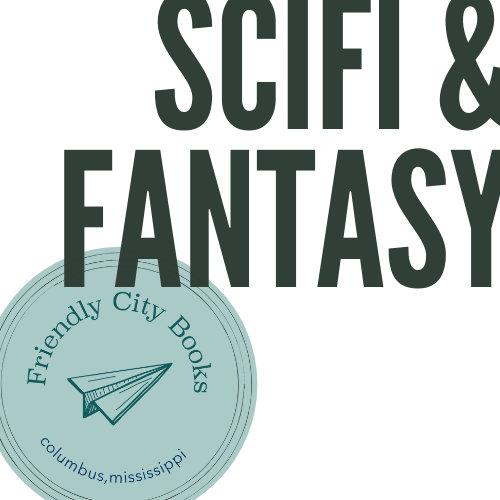 SciFi & Fantasy Must Reads