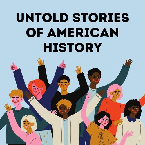 Untold Stories of American History