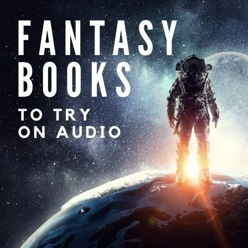Fantasy Books to Try on Audio cover
