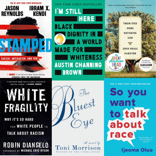 Educate Yourself About Racism/Anti-racism (fiction + nonfiction)