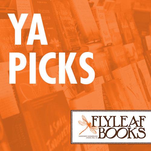 Flyleaf Books: YA Picks