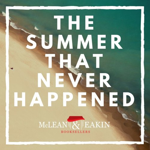 The Summer that Never Happened