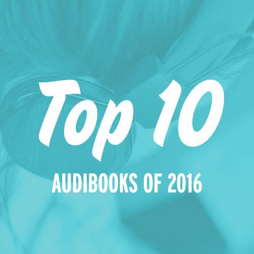 Top 10 Audiobooks of 2016