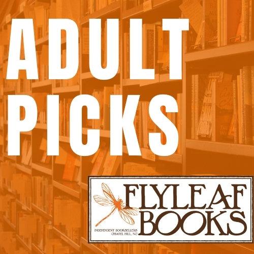 Flyleaf Books: Adult Picks
