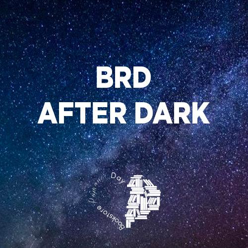 BRD After Dark