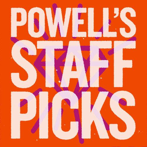 Powell's Staff Picks