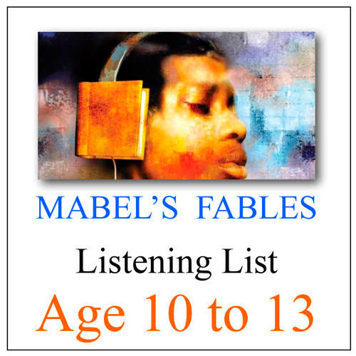 The Mabel's Fables BE A GOOD LISTENER Booklist for Ages 10 to 13