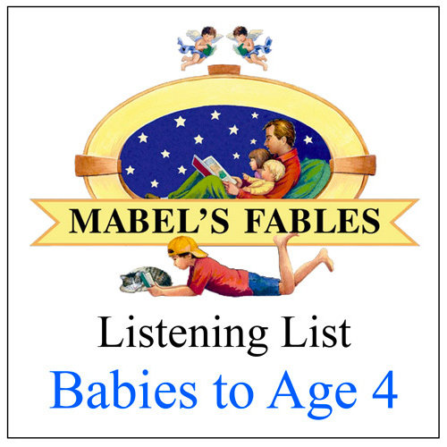 The Mabel's Fables BE A GOOD LISTENER Booklist for Babies to Age Four
