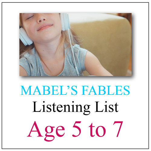 The Mabel's Fables BE A GOOD LISTENER Booklist for Ages 5 to 7
