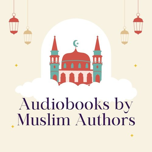 Audiobooks by Muslim Authors