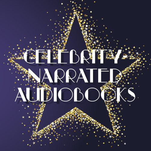 Celebrity-Narrated Audiobooks