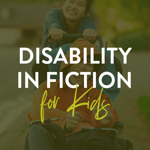Disability in Fiction for Kids