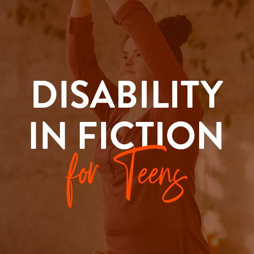 Disability in Fiction for Teens