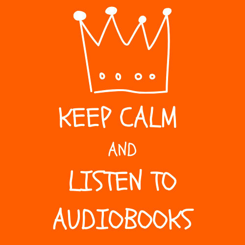 Keep Calm and Listen to Audiobooks