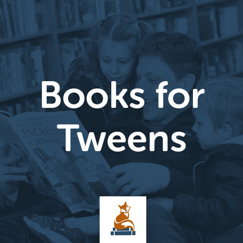 Books for Tweens (Age 9-12)