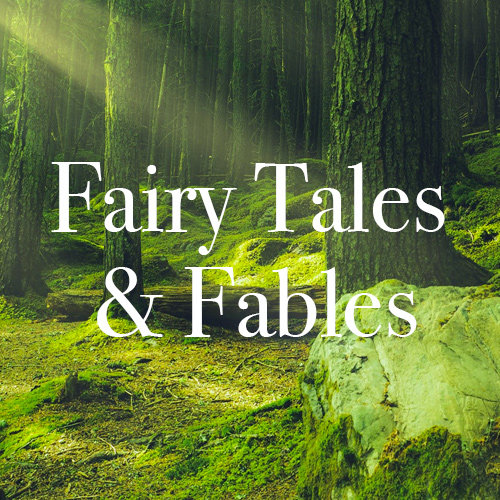 Fairy Tales & Fables