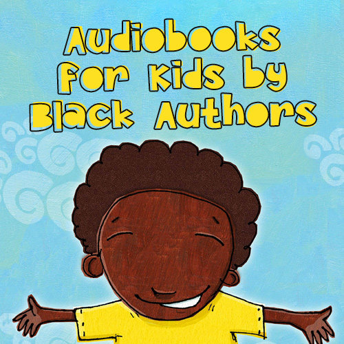 Audiobooks for Kids by Black Authors