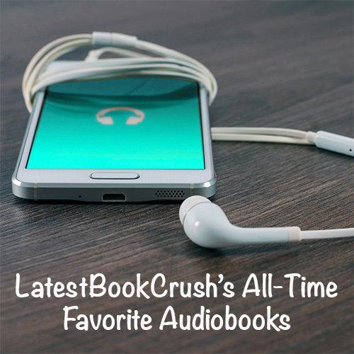 LatestBookCrush's All-Time Favorite Audiobooks
