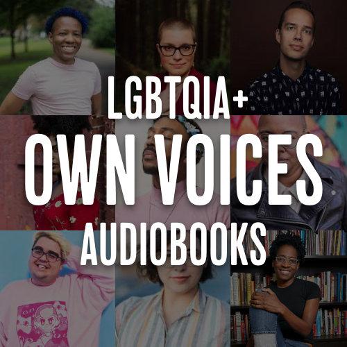 LGBTQIA+ Own Voices Audiobooks