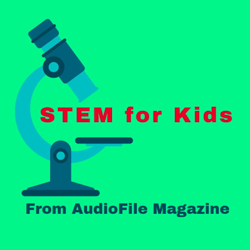 STEM for Kids from AudioFile Magazine