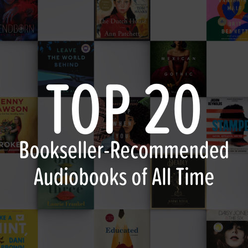 Top 20 Bookseller-Recommended Audiobooks of All Time