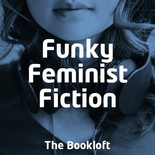 Funky Feminist Fiction