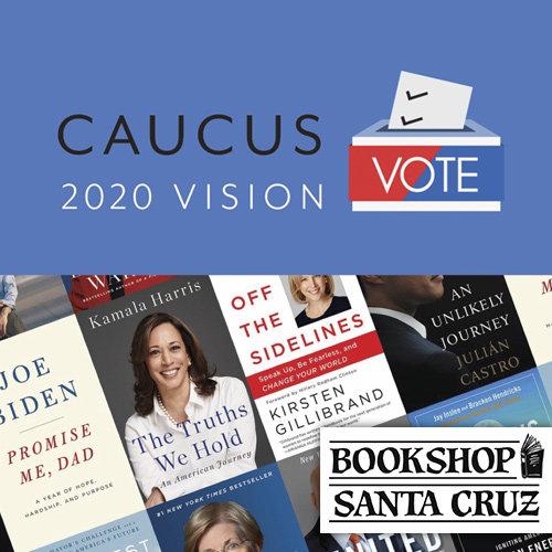 2020 Vision: Bookshop Santa Cruz Caucus