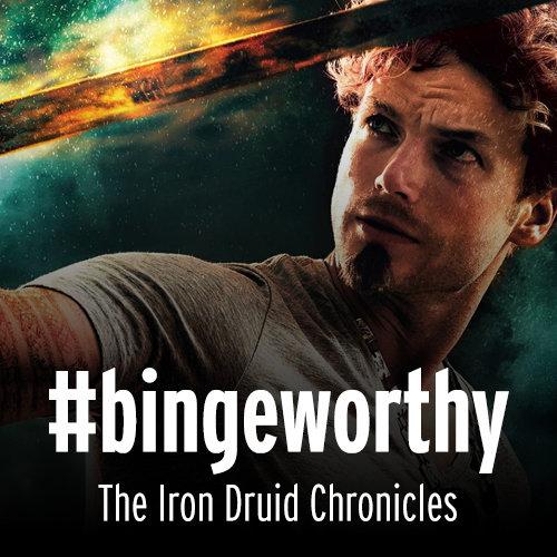 #bingeworthy - The Iron Druid Chronicles