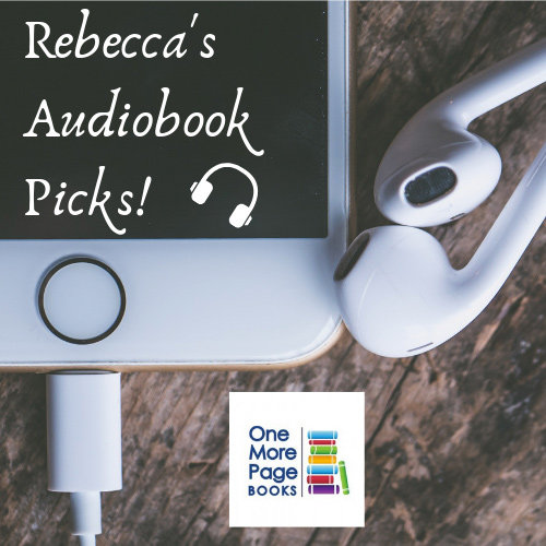 Rebecca's Audiobook Picks!