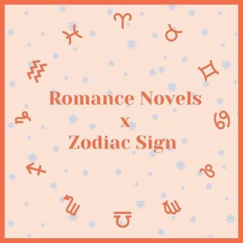 Romance Novels for Every Zodiac Sign
