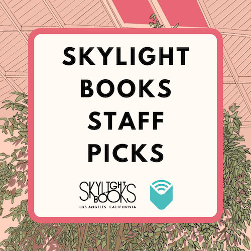 Skylight Books Staff Picks