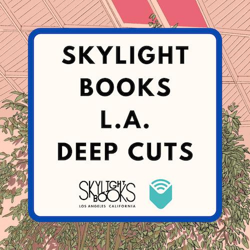 Skylight Books L.A. Deep Cuts