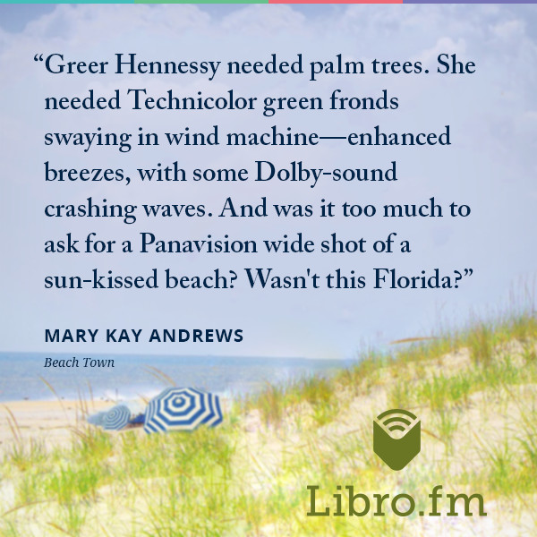 Greer Hennessy needed palm trees. She needed Technicolor green fronds swaying in wind machine–enhanced breezes, with some Dolby-sound crashing waves. And was it too much to ask for a Panavision wide shot of a sun-kissed beach? Wasn't this Florida?
