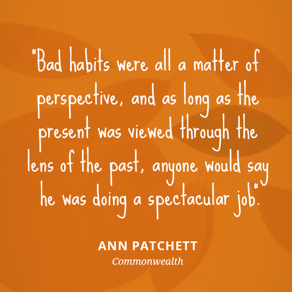 Bad habits were all a matter of perspective, and as long as the present was viewed through the lens of the past, anyone would say he was doing a spectacular job.