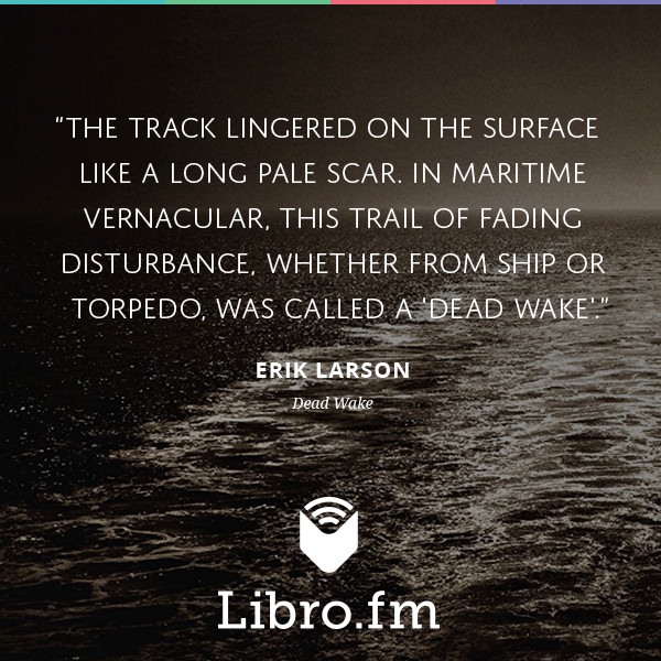 The track lingered on the surface like a long pale scar. In maritime vernacular, this trail of fading disturbance, whether from ship or torpedo, was called a 'dead wake'.